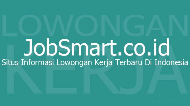 JobSmart.co.id : Situs Informasi Lowongan Kerja Terbaru Di Indonesia