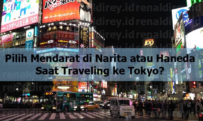 Pilih Mendarat di Narita atau Haneda Saat Traveling ke Tokyo?