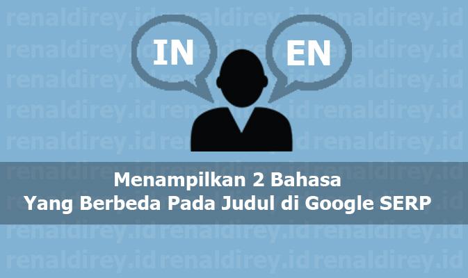 Apakah bisa menampilkan 2 bahasa yang berbeda pada judul di google serp dengan url yang sama?