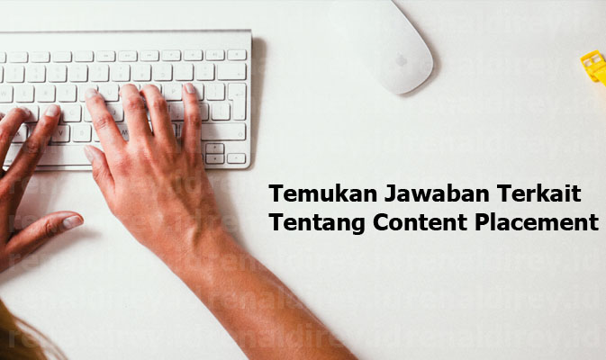 apa itu content placement, pengertian content placement, maksud content placement, content placement adalah, content placement merupakan, Content Placement Content Placement, Jasa Content Placement, Job Content Placement, Kerjasama Content Placement, Harga Content Placement, Pasang Content Placement