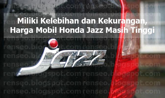 Miliki Kelebihan dan Kekurangan, Harga Mobil Honda Jazz Masih Tinggi