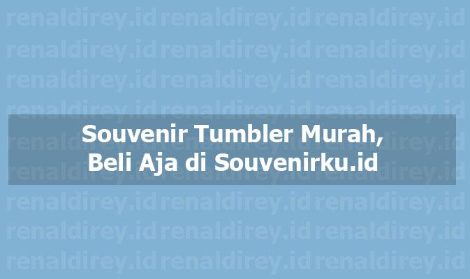 Souvenir Tumbler Murah, Beli Aja di Souvenirku.id | Souvenir Tumbler Murah, Souvenir Tumbler, Souvenir
